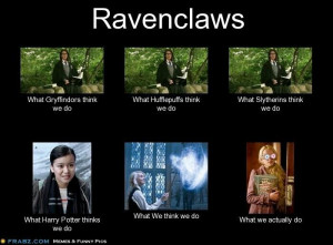 Yay for Ravenclaws! Even though im totally a Hufflepuff...