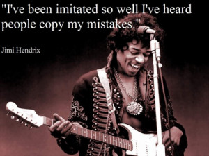 Tags: Jimi Hendrix The Jimi Hendrix Experience Quote Music