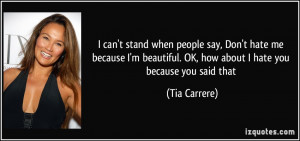 quote-i-can-t-stand-when-people-say-don-t-hate-me-because-i-m ...
