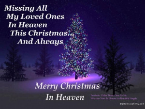 Merry Christmas in heaven!! I miss you so much. ...