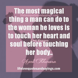 The most magical thing a man can do to the woman he loves is to touch ...
