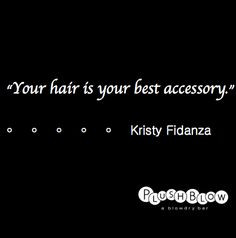 quote #beauty #plushblow #hair #girls #love More