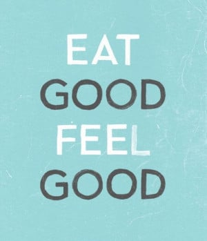 Eat-Good-Feel-Good-Healthy-Quote-InspireMyWorkout.bmp