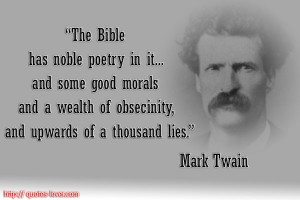 ... lies. #PictureQuote by Mark Twain #PictureQuotes, #Bible #MarkTwain If