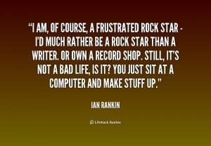 File Name : quote-Ian-Rankin-i-am-of-course-a-frustrated-rock-234552 ...