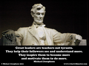Post image for QUOTE & POSTER: Great leaders are teachers not tyrants ...
