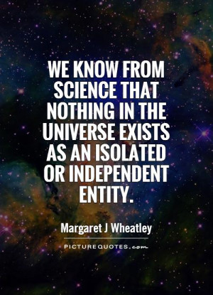 ... Quotes Universe Quotes Existence Quotes Margaret J Wheatley Quotes
