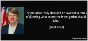 More Janet Reno Quotes