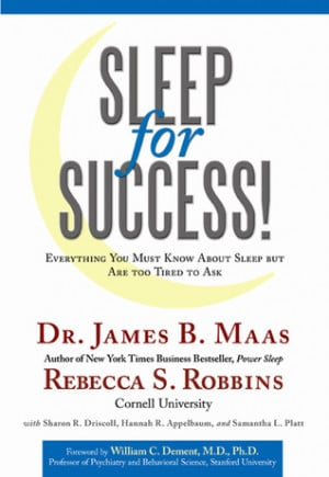 ... Success: Everything You Must Know about Sleep but Are Too Tired to Ask