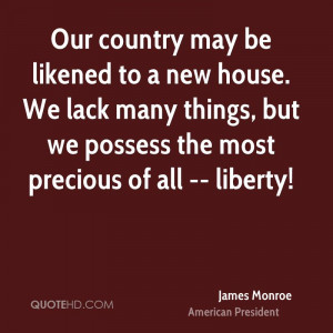 Our country may be likened to a new house. We lack many things, but we ...