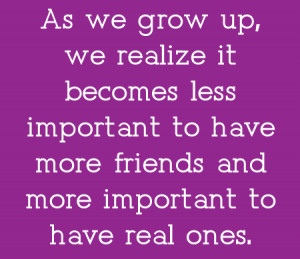 as we grow up we realize quotes about friendship quotes about life ...