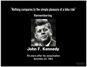 Famous Bike Quote – John F. Kennedy