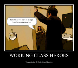 ... , pressure, quotes, team building, teambuilding, working class hero