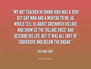 Art Teacher Quotes Http://quotes.lifehack.org/media/quotes/quote-gus ...