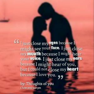 Quotes Picture: i just close my eyes because i might see your face i ...