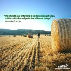 The ultimate goal of farming is not the growing of #crops , but the ...