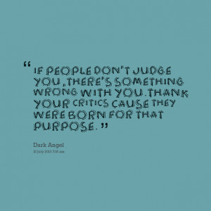 Quotes Picture: if people don't judge you,there's something wrong with ...
