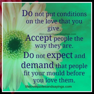Do Not Put Conditions On The Love..