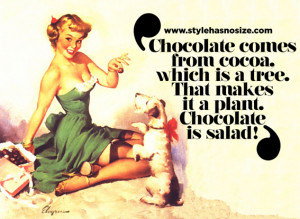 ... cocoa, which is a tree. That makes it a plant. Chocolate is salad