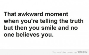 9gag, awkward, haha, lie, quote, quotes, shit happens, smile, text ...