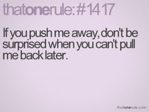 Dont Push Me Away Quotes