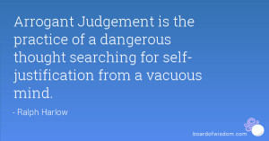 ... thought searching for self- justification from a vacuous mind