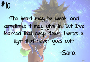 """... that deep down, there's a light that never goes out!"""" -Sora"""