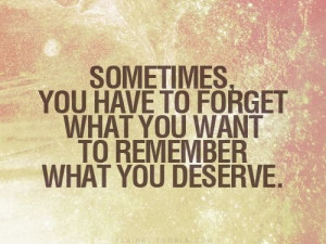 Sometimes you have to forget – Quote