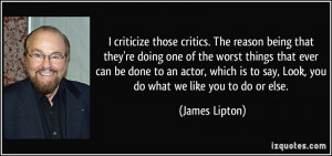 criticize those critics. The reason being that they're doing one of ...