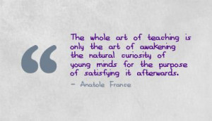 The Whole Art of teaching is only the art ~ Art Quote