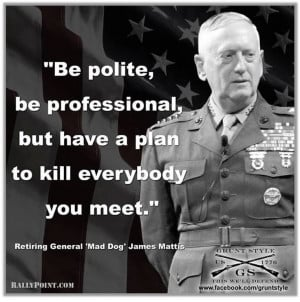 """Best Quotes of General """"Mad Dog"""" Mattis: Politically Incorrect"""