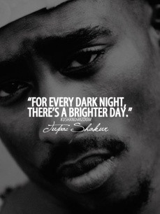 Tupac. Only the good die young. You feel meh.