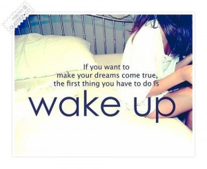 QUOTEZ.CO » If You Want To Make Your Dreams Come True Quotes