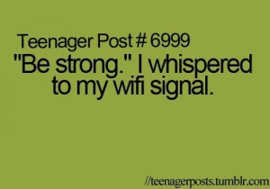 quote, signal, teenage post, teenage problems, text, whisper, wifi ...