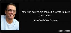 More Jean Claude Van Damme Quotes