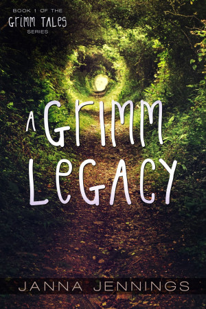 Cover Reveal: A Grimm Legacy (Grimm Tales Book 1) by Janna Jennings