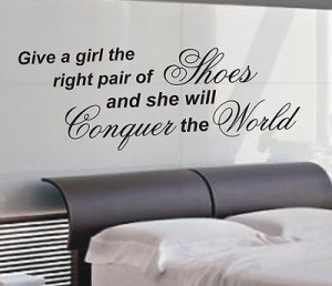 give-a-girl-the-right-shoes-quote-wall-art-sticker-quote-4-sizes-wa42 ...
