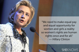 "... Women's Rights Are Human Rights Once And For All "" - Hillary"
