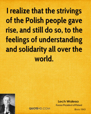 Realize That The Strivings Polish People Gave Rise And Still