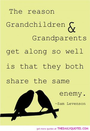... grandparents-get-along-so-well-sam-levenson-quotes-sayings-pictures