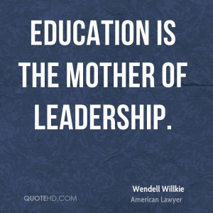 Wendell Willkie Leadership Quotes