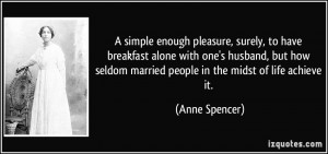 More Anne Spencer Quotes
