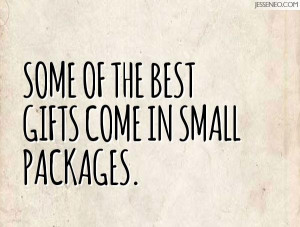 Some of the best gifts come in small packages.