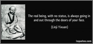 The real being, with no status, is always going in and out through the ...