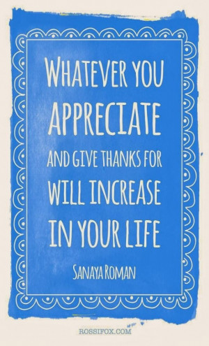 ... for will increase in your life sanaya roman ~ best quotes & sayings