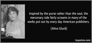 ... of the works put out by every day American publishers. - Alma Gluck