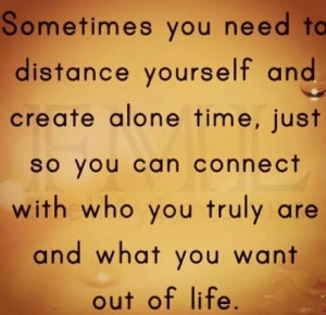Alone time is soul searching time!