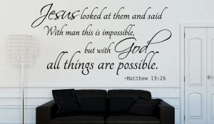 Matthew 19:26 Jesus looked..Bible Verse Wall Decal Quotes