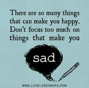 Don't focus on the sad...
