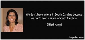 ... South Carolina because we don't need unions in South Carolina. - Nikki